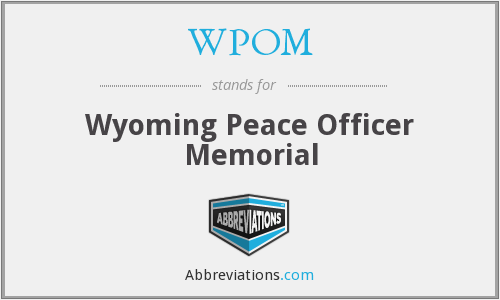 WPOM - Wyoming Peace Officer Memorial