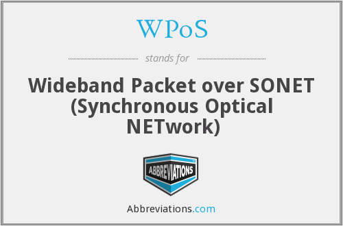 WPoS - Wideband Packet over SONET (Synchronous Optical NETwork)