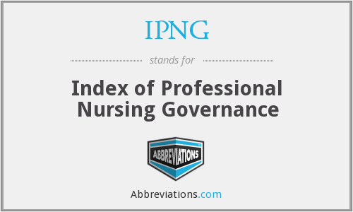IPNG - Index of Professional Nursing Governance