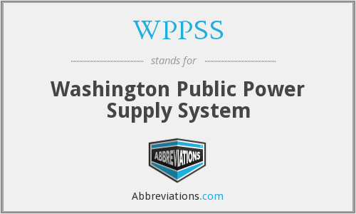 WPPSS - Washington Public Power Supply System