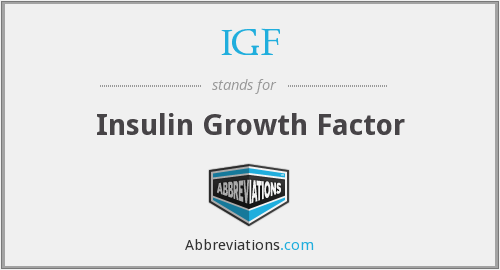 IGF - Insulin Growth Factor