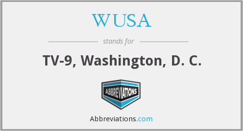 WUSA - TV-9, Washington, D. C.