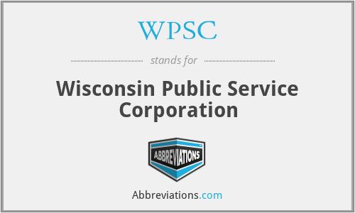 WPSC - Wisconsin Public Service Corporation