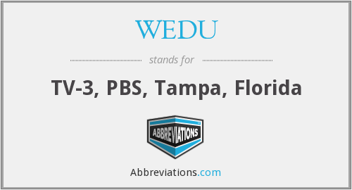 What does WEDU stand for?