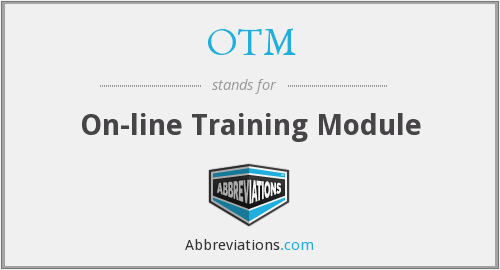 OTM - On-line Training Module