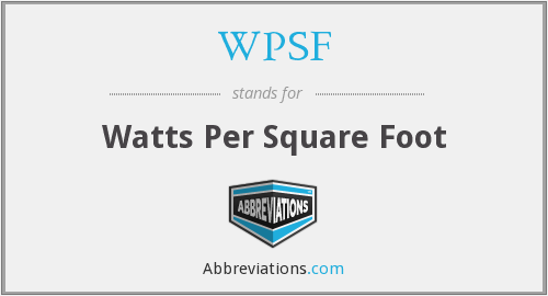 WPSF - Watts Per Square Foot