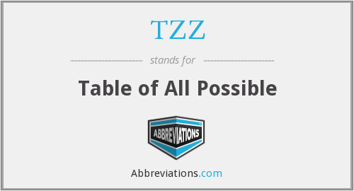 TZZ - Table of All Possible