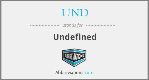 UND - Undefined
