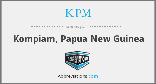 KPM - Kompiam, Papua New Guinea