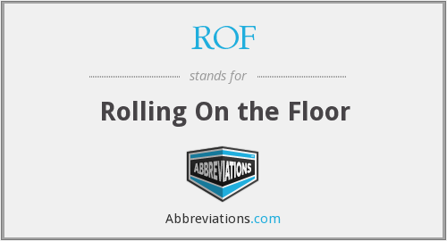 ROF - Rolling On the Floor