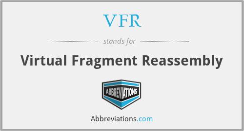 VFR - Virtual Fragment Reassembly