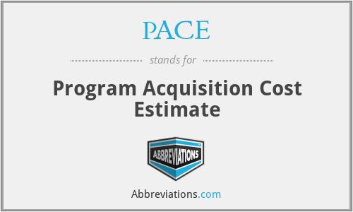 PACE - Program Acquisition Cost Estimate