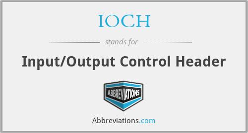 IOCH - Input/Output Control Header
