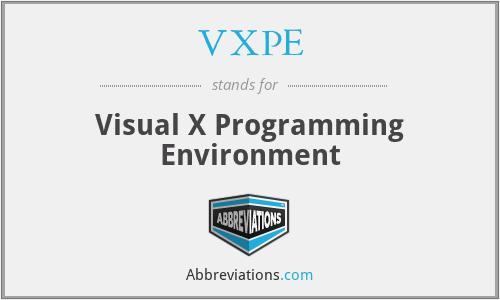 VXPE - Visual X Programming Environment