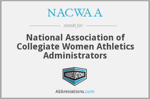 NACWAA - National Association of Collegiate Women Athletics Administrators
