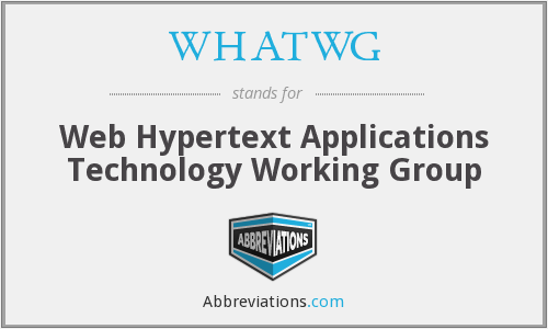 WHATWG - Web Hypertext Applications Technology Working Group