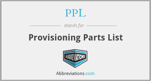 PPL - Provisioning Parts List