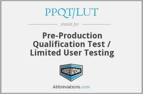 What does PPQT/LUT stand for?
