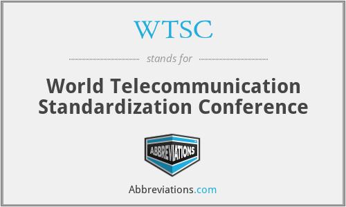WTSC - World Telecommunication Standardization Conference