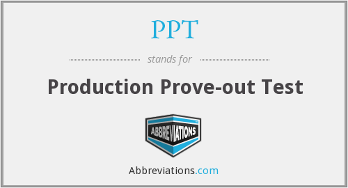 PPT - Production Prove-out Test