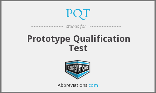PQT - Prototype Qualification Test