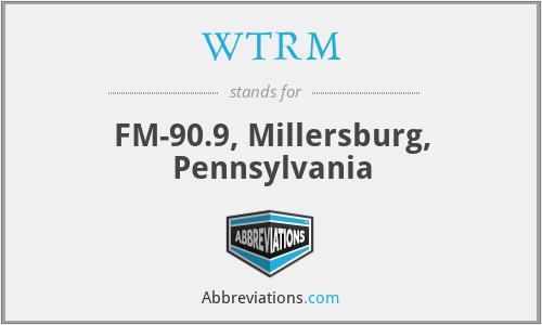 WTRM - FM-90.9, Millersburg, Pennsylvania