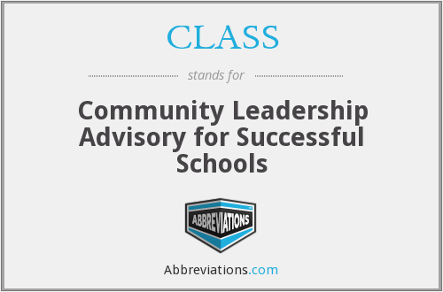 CLASS - Community Leadership Advisory for Successful Schools