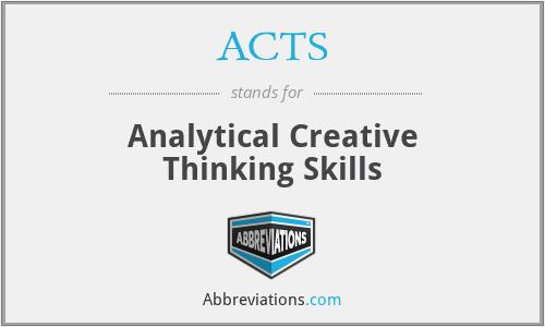 ACTS - Analytical Creative Thinking Skills