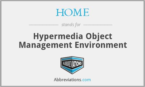 HOME - Hypermedia Object Management Environment
