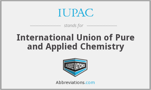 IUPAC - International Union of Pure and Applied Chemistry