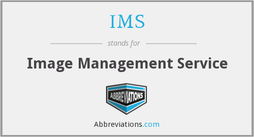 IMS - Image Management Service