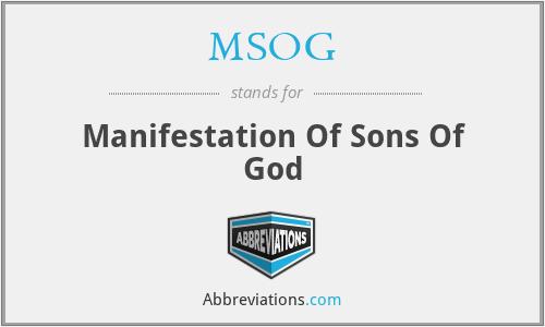 MSOG - Manifestation Of Sons Of God
