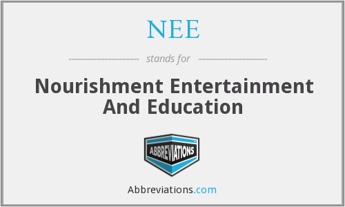 NEE - Nourishment Entertainment And Education