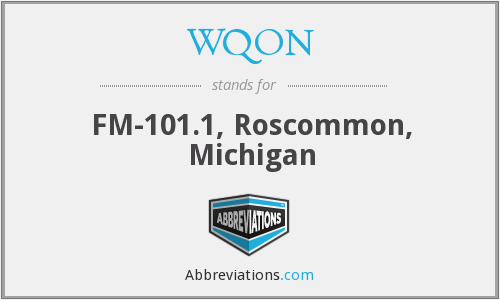 WQON - FM-101.1, Roscommon, Michigan