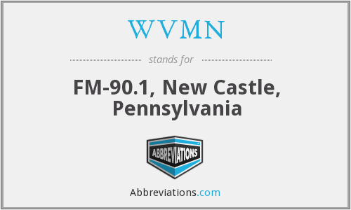 WVMN - FM-90.1, New Castle, Pennsylvania