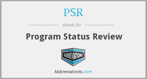 PSR - Program Status Review