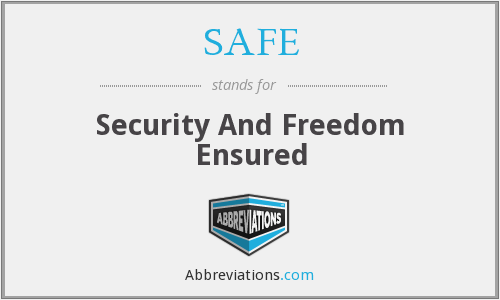 SAFE - Security And Freedom Ensured