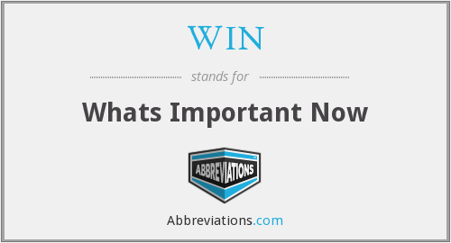 WIN - Whats Important Now