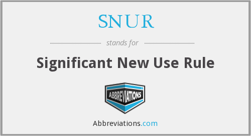 What does SNUR stand for?