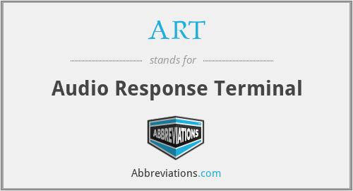 ART - Audio Response Terminal