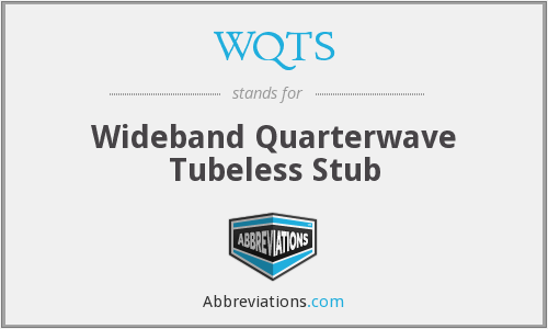 WQTS - Wideband Quarterwave Tubeless Stub