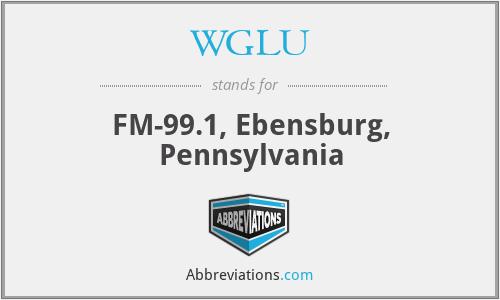 WGLU - FM-99.1, Ebensburg, Pennsylvania