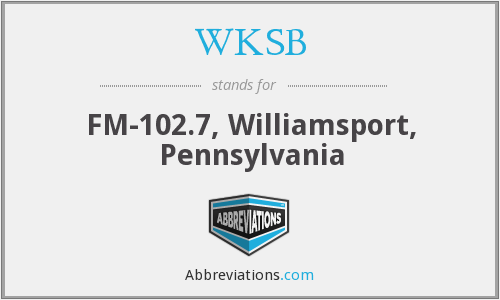 WKSB - FM-102.7, Williamsport, Pennsylvania