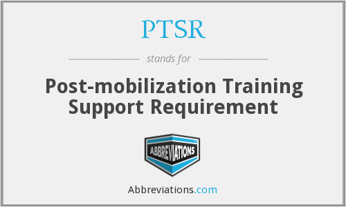 PTSR - Post-mobilization Training Support Requirement
