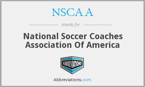 What does NSCAA stand for?