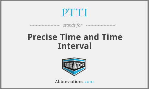 PTTI - Precise Time and Time Interval