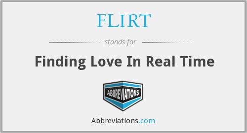 FLIRT - Finding Love In Real Time