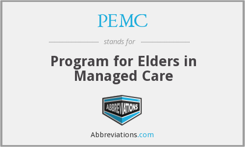 PEMC - Program for Elders in Managed Care