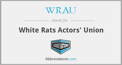 WRAU - White Rats Actors' Union
