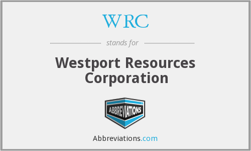 WRC - Westport Resources Corporation